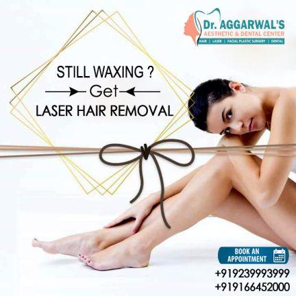 LASER HAIR REMOVAL At Dr Aggarwals